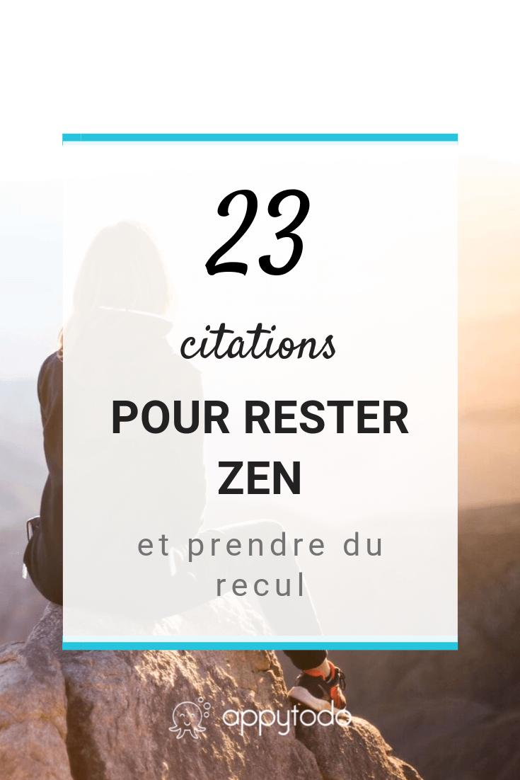Découvrez la sélection de 23 citations courtes pour prendre du recul et rester zen. En quelques mots, les citations ont le pouvoir de nous apaiser dans notre course quotidienne, face aux aléas et aux contrariétés. Gagnez en sérénité, et profitez du moment présent ! via @catherineappytodo