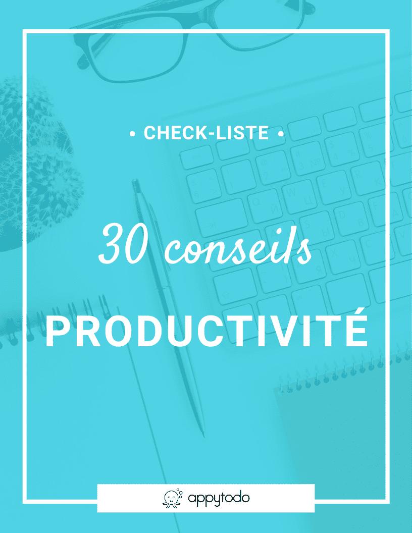 30 conseils de productivité : Télécharger la check-liste gratuite productivité et découvrez en un peu plus dans l'article dédié de appytodo. via @catherineappytodo