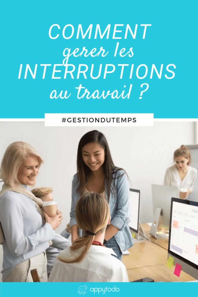 Comment gérer les interruptions au travail - 14 stratégies