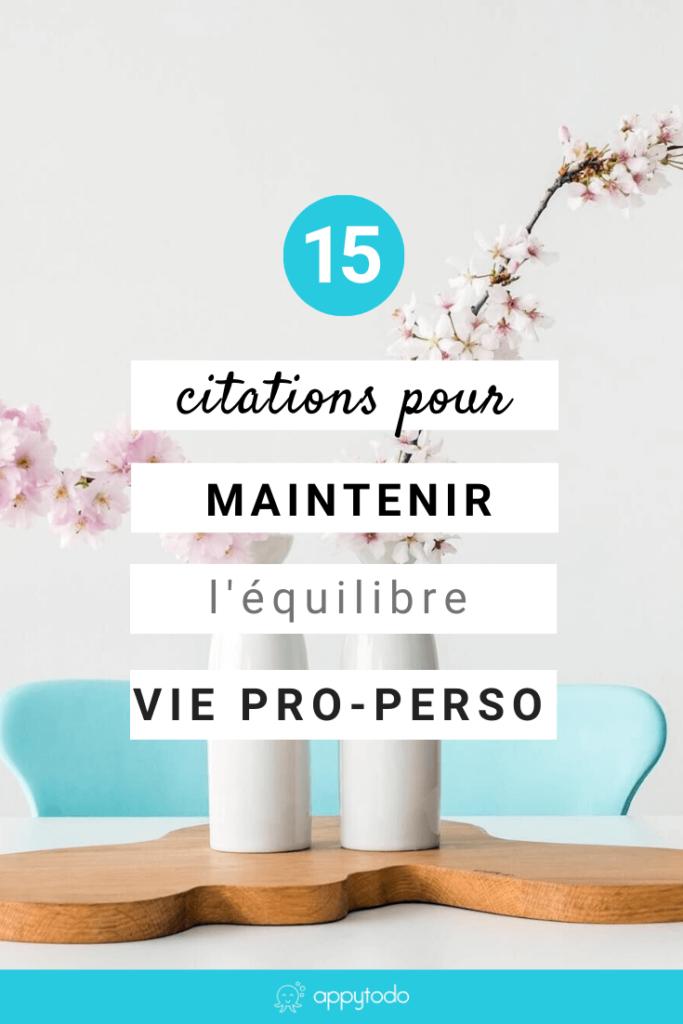 15 Citations Pour Maintenir Votre Equilibre Personnel Et Professionnel Appytodo