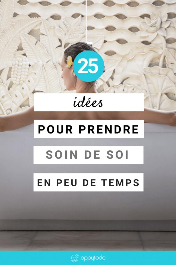 25 idées pour prendre soin de soi en peu de temps