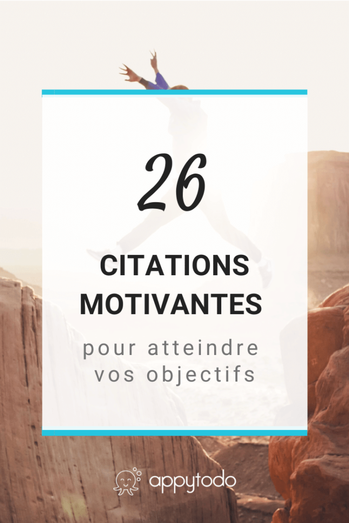 26 citations motivantes pour atteindre vos objectifs - Article de Appytodo