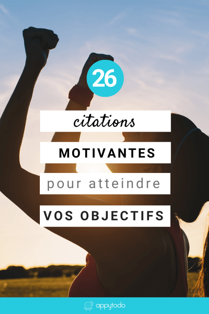 26 citations motivation pour atteindre vos objectifs