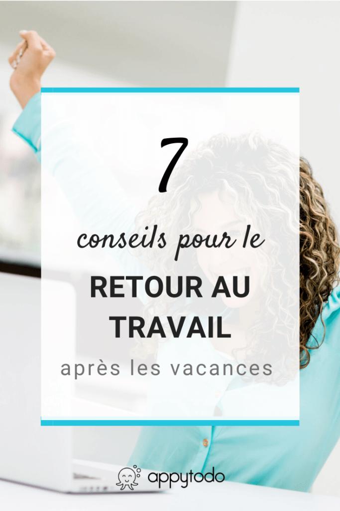 7 conseils pour le retour au travail après les vacances - Appytodo