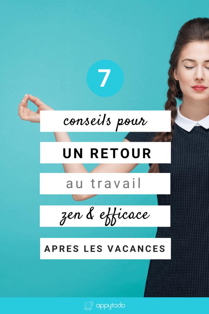 7 conseils pour un retour au travail zen et efficace après les vacances