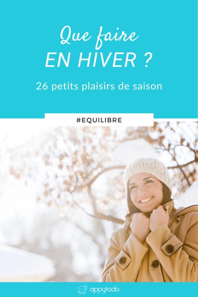 Que faire en hiver : 26 plaisirs de saison