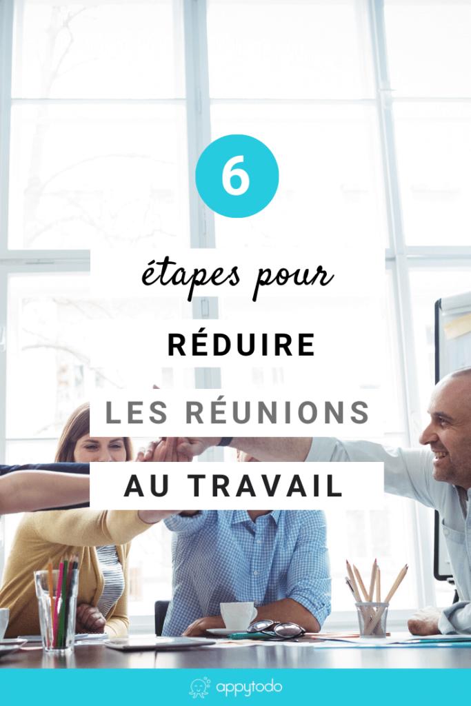 6 étapes pour réduire les réunions au travail