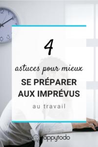 4 astuces pour mieux se préparer aux imprévus au travail